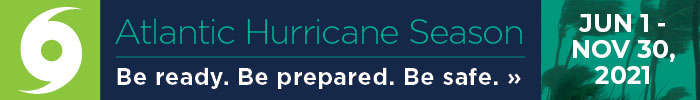 Hurricane Season. Be prepared. Be safe. Click for Safety Tips »
