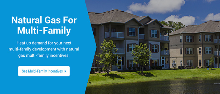 Click to Learn More about Natural Gas Multi-Family Incentives.